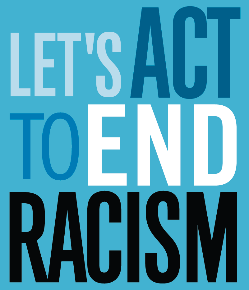 Let's Act to End Racism graphic